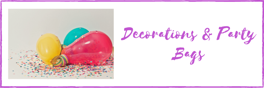 Decorations & Party Bags