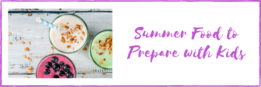 Summer Food to Prepare with Kids