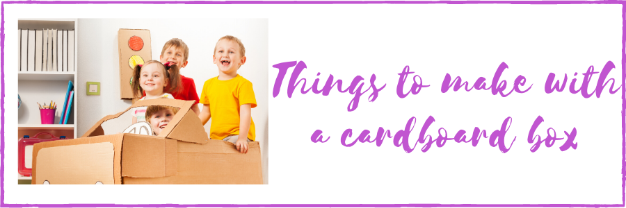 Things to make with a cardboard box